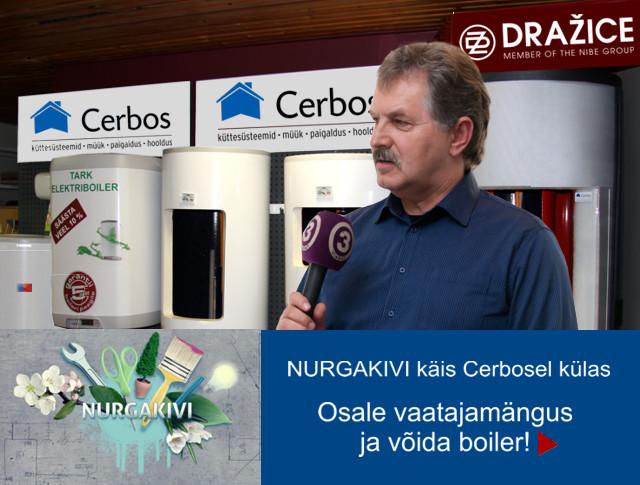 Cerbos Nurgakivi saates. VAATA SAADET, MÄNGI JA VÕIDA BOILER